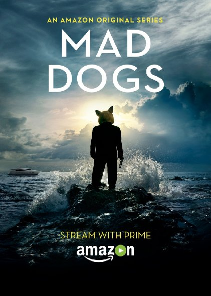 Mad Dogs Official Series Poster